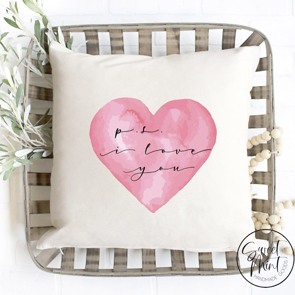 P.s. I Love You Pillow Cover - 16X16 Pillow Cover