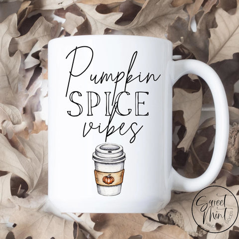 Pumpkin Spice Vibes Mug - Fall / Autumn Mug