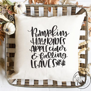 Pumpkins Hayrides Apple Cider And Falling Leaves Pillow Cover Fall / Autumn - 16X16