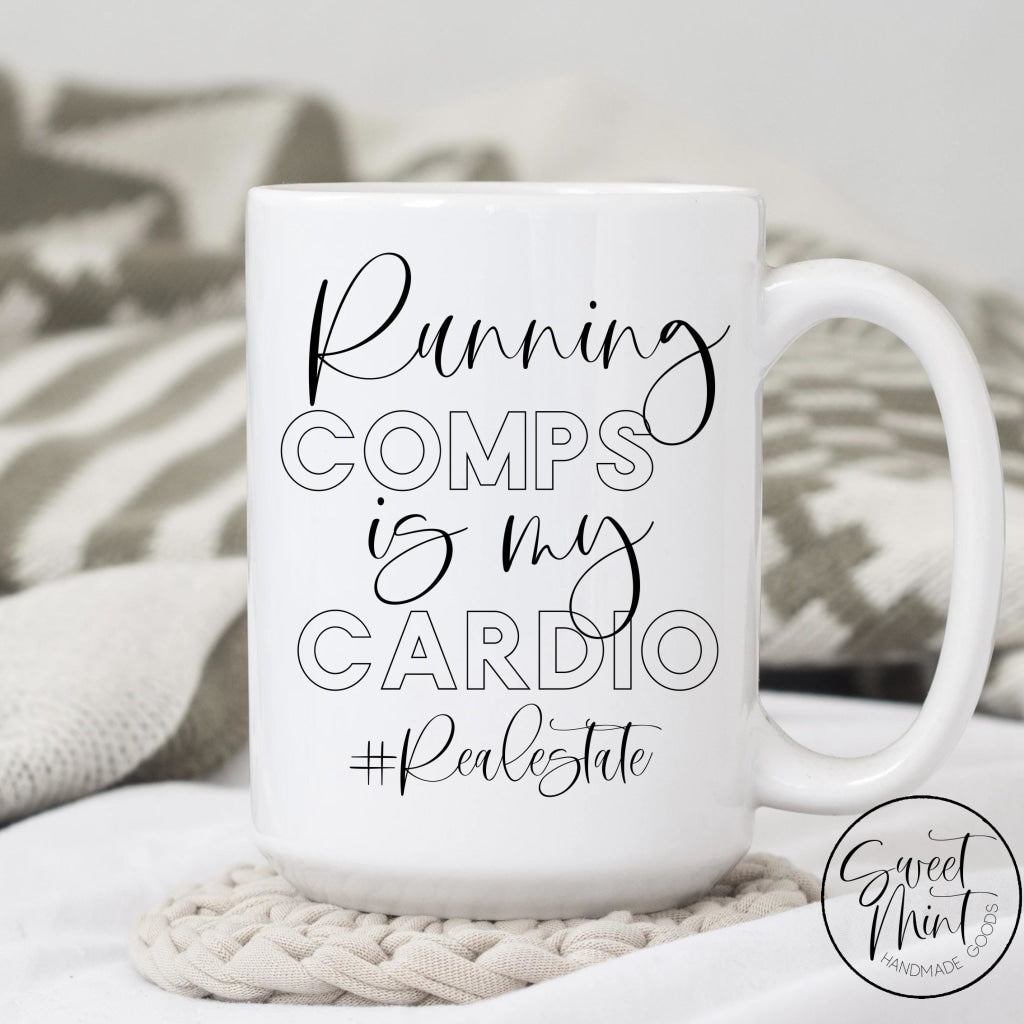 Running Comps Is My Cardio Mug - Real Estate Agent Gift