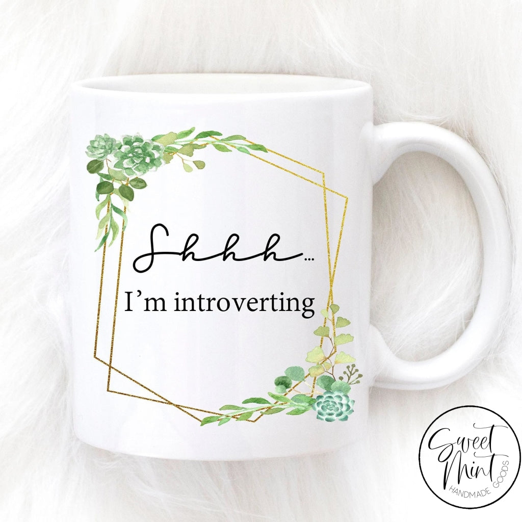 Shhh Im Introverting Mug