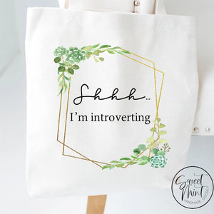 Shhh Im Introverting Tote Bag