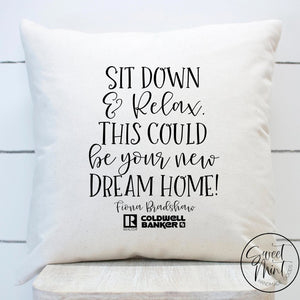 Sit Down And Relax This Could Be Your New Dream Home Pillow Cover - Real Estate Open House 16X16