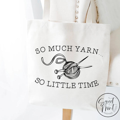 So Much Yarn Little Time Tote Bag - Knitting/crochet