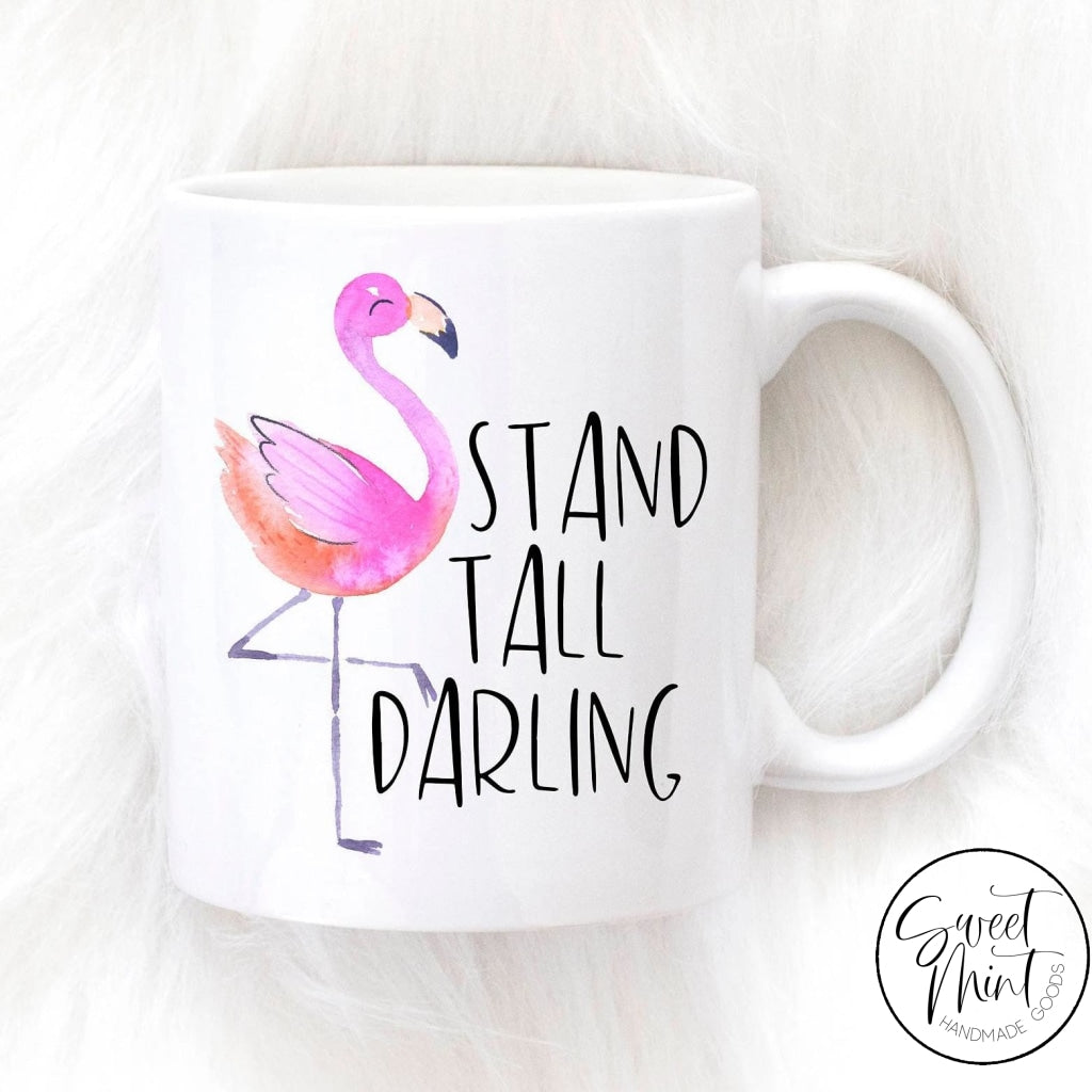Stand Tall Darling Mug Flamingo