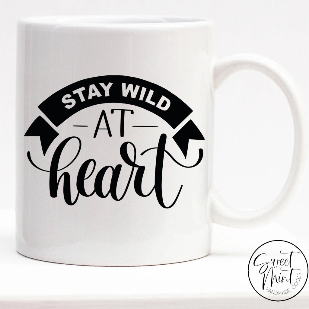 Stay Wild At Heart Mug
