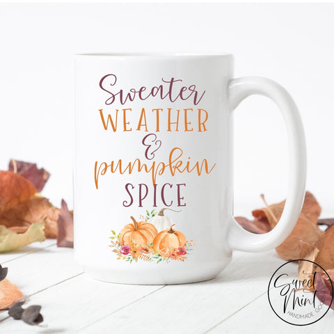 Sweater Weather And Pumpkin Spice Mug