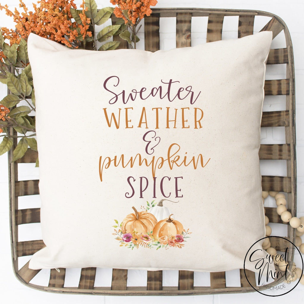 Sweater Weather And Pumpkin Spice Pillow Cover - 16 X