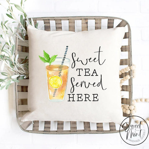 Sweet Tea Served Here Pillow Cover - 16X16