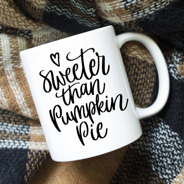 Sweeter Than Pumpkin Pie Mug