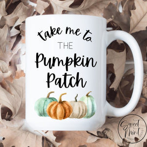 Take Me To The Pumpkin Patch Mug