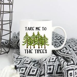 Take Me To The Trees Mug