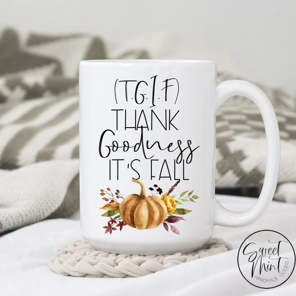 (Tgif) Thank Goodness Its Fall W Orange Pumpkin Mug - / Autumn Mug