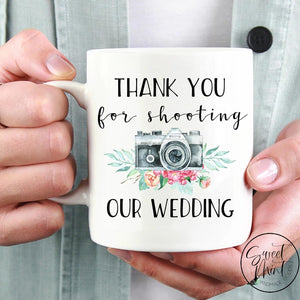 Thank You For Shooting Our Wedding Mug - Photographer Gift