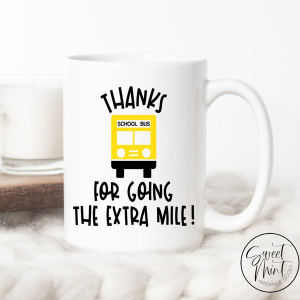 Thanks For Going The Extra Mile School Bus Driver Mug