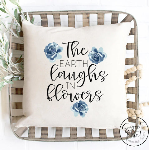 The Earth Laughs In Flowers Pillow Cover Spring - 16X16