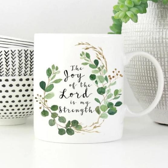 The Joy Of The Lord Is My Strength Mug