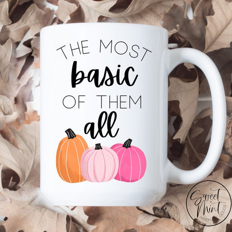 The Most Basic Of Them All Mug