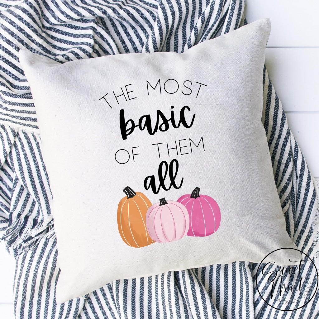 The Most Basic Of Them All Pillow Cover - 16 X