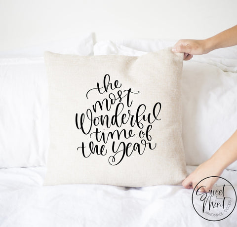 The Most Wonderful Time Of The Year Pillow Cover - 16 X