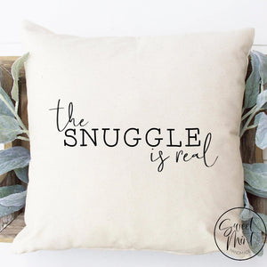 The Snuggle Is Real Pillow Cover - 16X16