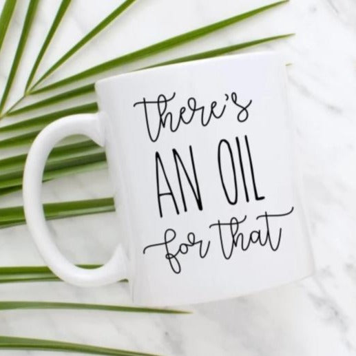 Theres An Oil For That Mug Essential