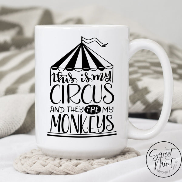 This Is My Circus And They Are Monkeys Mug