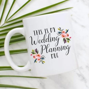This Is My Wedding Planning Mug Engagement Gift