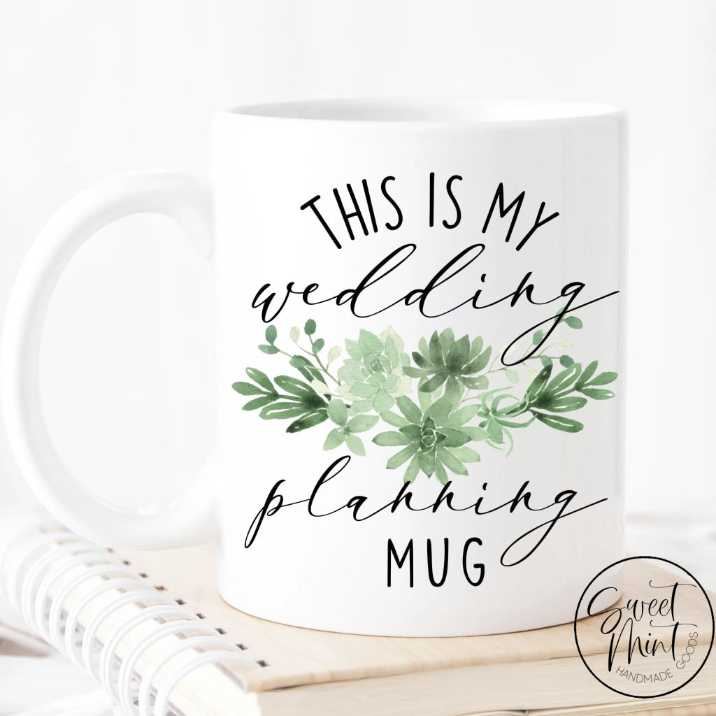 This Is My Wedding Planning Mug - Engagement Gift Mug