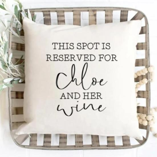 This Spot Is Reserved For (Custom Name) And His/her Wine Pillow Cover - 16X16