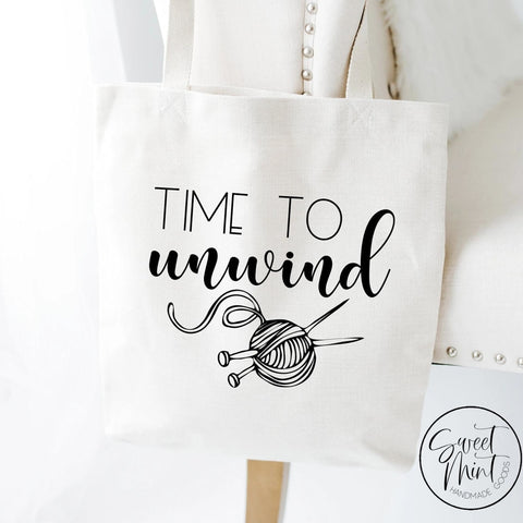 Time To Unwind Tote Bag Funny Knitting / Crochet Yarn