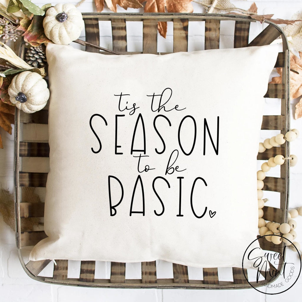 Tis The Season To Be Basic Pillow Cover - Fall / Autumn 16X16