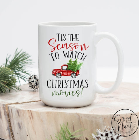 Tis The Season To Watch Christmas Movies Mug