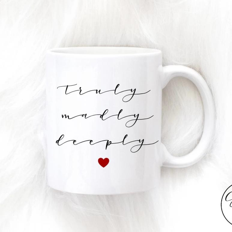 Truly Madly Deeply Mug