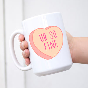 You're so fine Conversation Heart Valentine's Day Mug