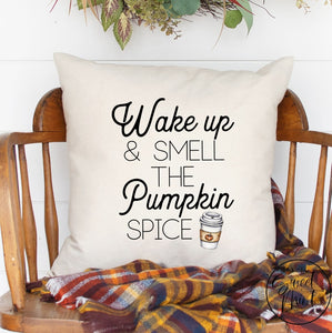 Wake Up And Smell The Pumpkin Spice Pillow Cover - Fall / Autumn Pillow 16X16 Cover