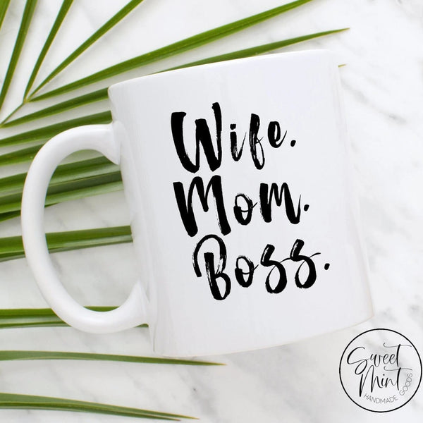 Wife Mom Boss Mug