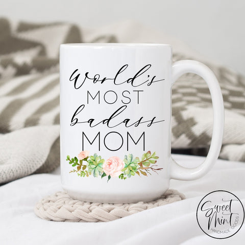 Worlds Most Badass Mom Mug