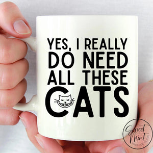 Yes I Really Do Need All These Cats Mug