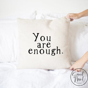 You Are Enough Pillow Cover - 16 X