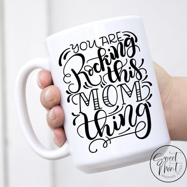 You Are Rocking This Mom Thing Mug