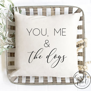You Me And The Dogs Pillow Cover - 16X16