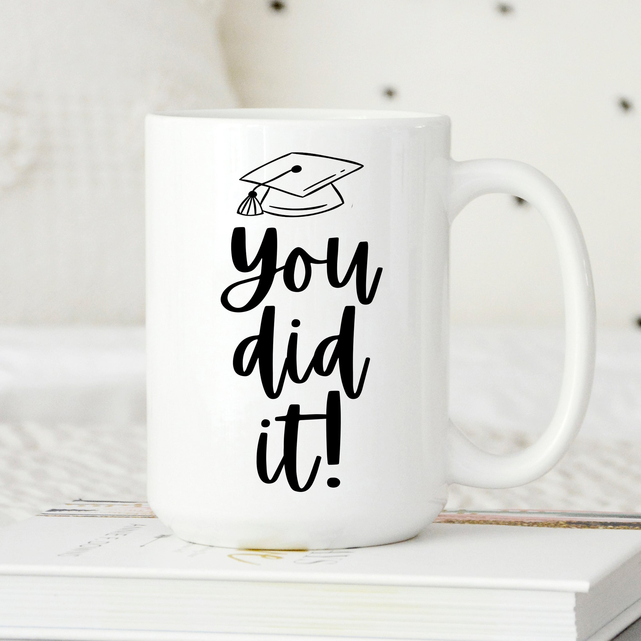 You Did It Mug, Graduation Gift