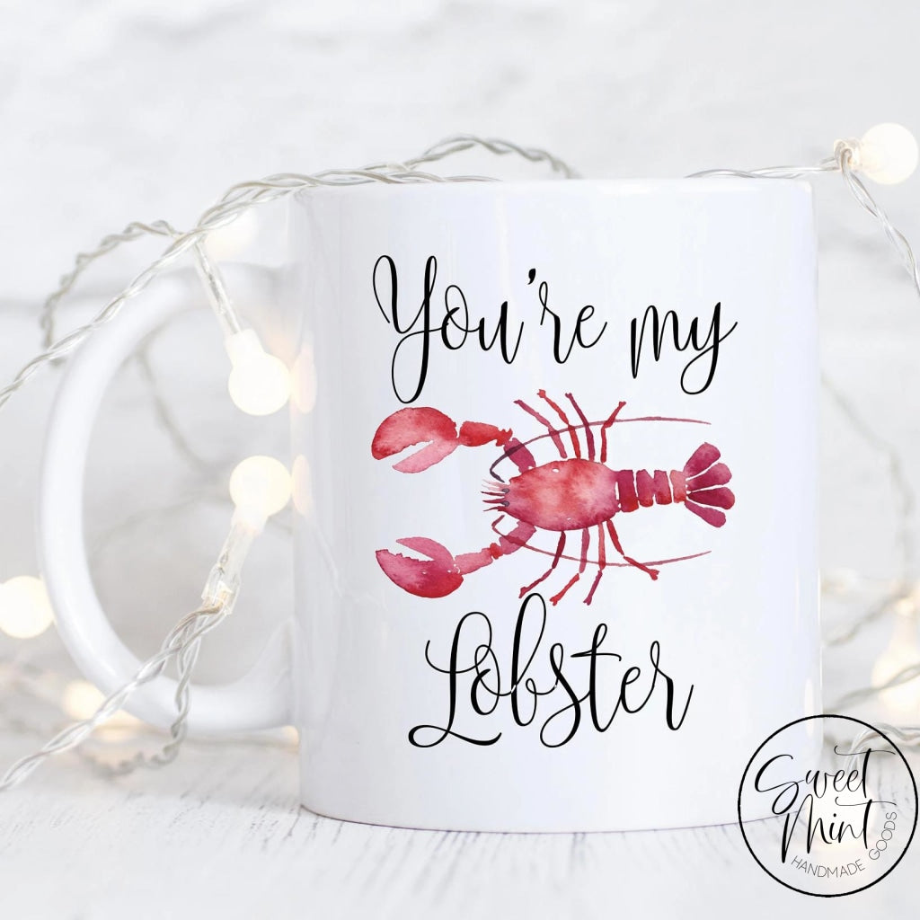 Youre My Lobster Mug