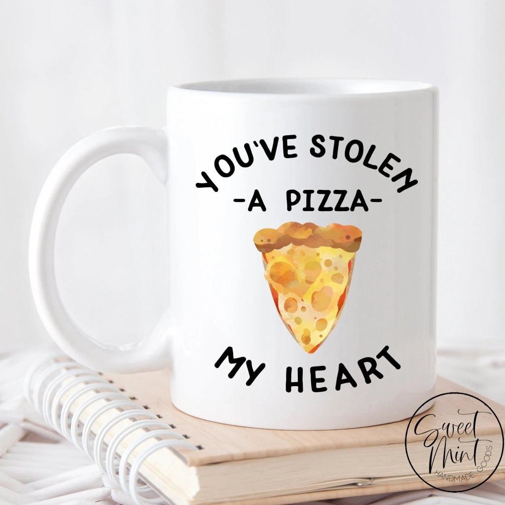 Youve Stolen A Pizza My Heart Mug