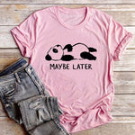 Lazy Panda Maybe Later tshirt