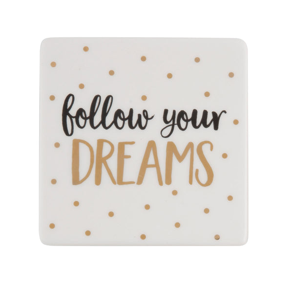 Follow Your Dreams Coaster