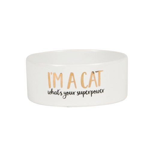 "''I'm A Cat, What's Your Superpower"" Cat Food Bowl"