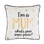 I'm A Mum What's Your Superpower Cushion