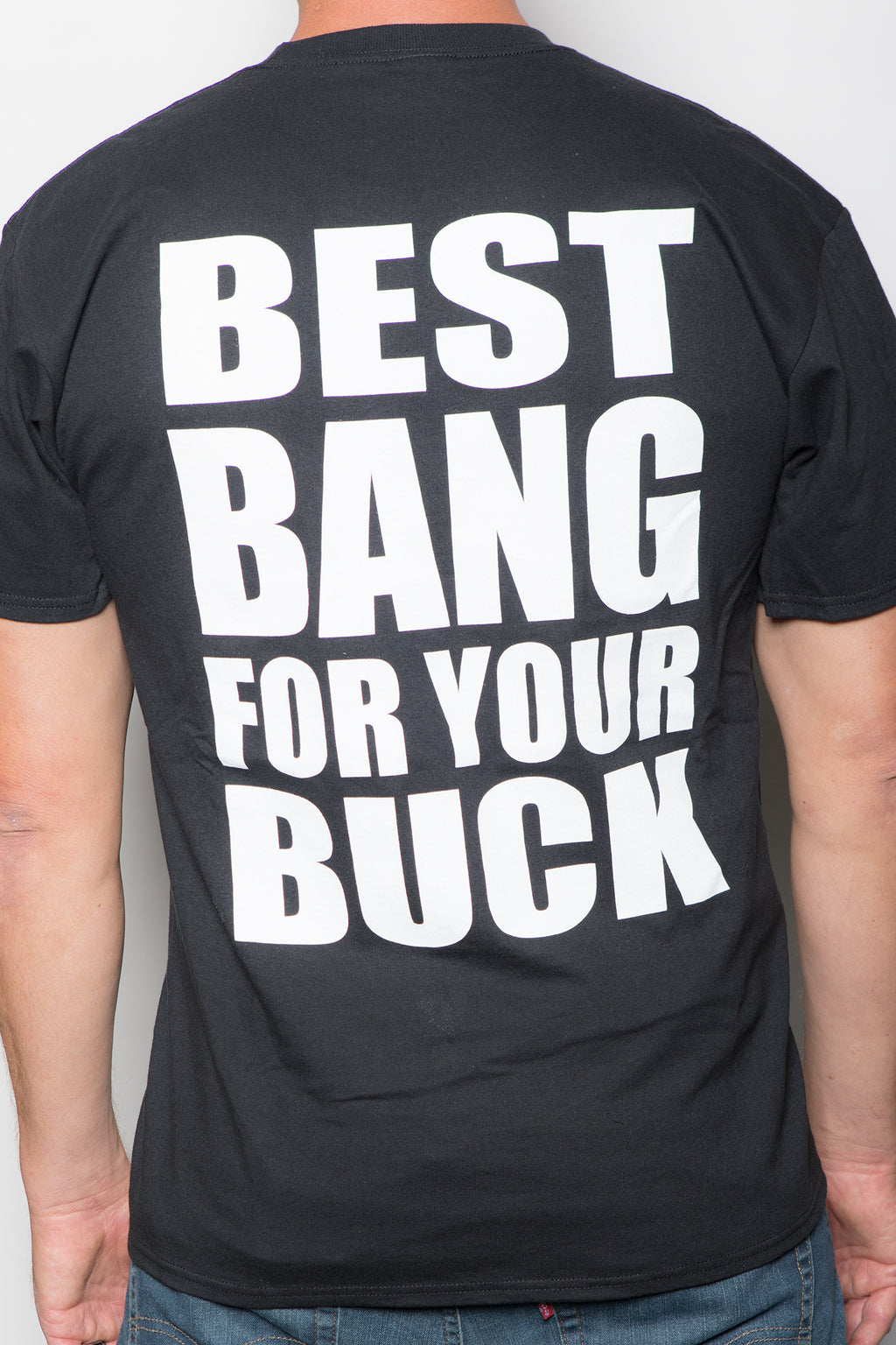 "Men's ""BEST BANG FOR YOUR BUCK"" Tee"